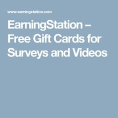 EarningStation – Free Gift Cards for Surveys and Videos