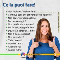 """""""Mi piace"""": 1.962, commenti: 20 - Impariamo l'italiano online (@impariamoitaliano) su Instagram: """"CE LA PUOI FARE! Non mollare! / Mai mollare! Continua così, che arriverai al tuo obiettivo! Non…"""" One Day I Will, Italian Language, Learning Italian, Visit Italy, Instagram, Learn Italian Language"""
