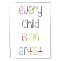 Poster Every Child Is An Artist - Já dizia Picasso que toda criança é um artista, porque a arte está na alma da criança. Poster super charmoso e moderninho para compor e decorar as paredes do quarto do seu filho. Poster em papel couche 170g colorido.