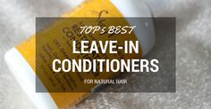 Top 5 Best Leave-In Conditioner For Natural Hair