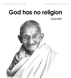 Gandhi probably meant God does not  favor or follow any organized religion. QUESTION: Why should WE favor or follow any organized religion? THINK, if we didn't  have religion, we would not have ha…