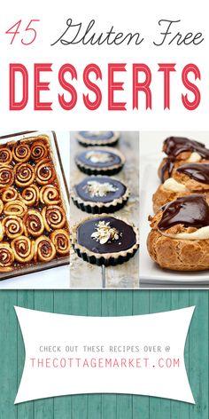45 Gluten Free Desserts - The Cottage Market #GlutenFreeDesserts, #GlutenFree, #GlutenFreeDessertRecipes