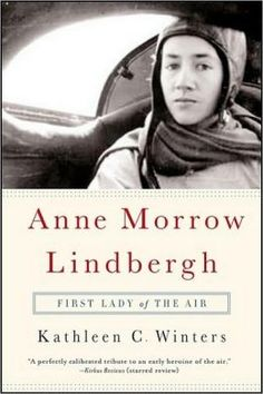 anne morrow lindbergh - Google Search - usually thought of as a writer, but an early aviator as well.