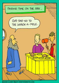 "No Whack-a-Mole on the ark. - ""Inherit the Mirth"" by Cuyler Black; Christian Comics, Christian Cartoons, Christian Jokes, Religion Humor, Bible Jokes, Bible Humor, Church Jokes, Bible Cartoon, Catholic Memes"
