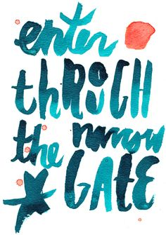 small is the gate & narrow the road • watercolor design by chris ballasiotes