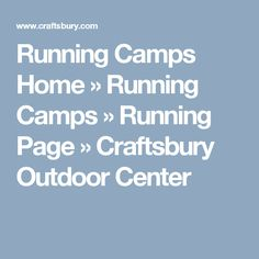 Running Camps Home » Running Camps » Running Page » Craftsbury Outdoor Center