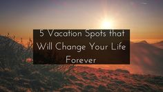 Top 5 Vacation Spots in the World. Get inspiration for your next vacay with experts guide. Find 5 best destinations that will change a life forever.