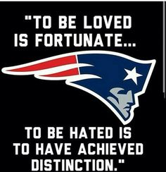 Loved by Fans...Hated by Foes!!! #PatsFan4Life