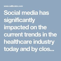 Social media has significantly impacted on the current trends in the healthcare industry today and by closely monitoring these developments, individuals and businesses will understand how far they can go in Social Media Marketing, Health Care, Medical, Tech, Trends, Medicine, Med School, Technology, Beauty Trends