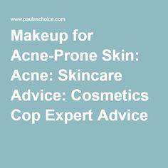 Makeup for Acne-Prone Skin: Acne: Skincare Advice: Cosmetics Cop Expert Advice
