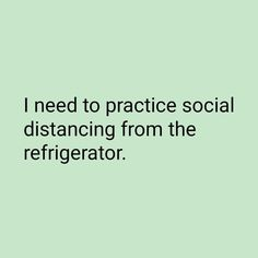 We're all practising social distancing... but we don't want to distance from our fridges!