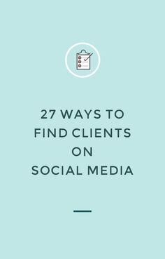 Give your social strategy a boost with these 27 ways to find clients on social media from @neshadesigns |
