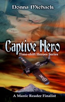 Captive Hero by Donna Michaels Sneak Peek! Captain Samantha Sheppard accidentally flies back in time and inadvertently saves the life of a WWII VMF Black Sheep pilot...