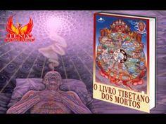 O Livro Tibetano dos Mortos ( COMPLETO ) - YouTube