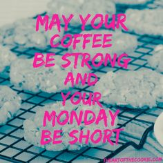 May your coffee be strong and your Monday be short #cookies #motivational #quote by The Art of the Cookie