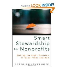 Just rose to near top of this list. Focus on stewardship of mission - in all processes - essential reading for everyone in your nonprofit (especially your board).