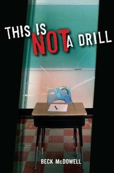 This Is Not a Drill by Beck McDowell. $13.03. Publisher: Nancy Paulsen Books (October 25, 2012). Author: Beck McDowell. Reading level: Ages 12 and up. 224 pages