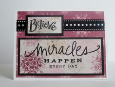 Handmade inspirational card.  Believe, miracles happen every day in pink and black.