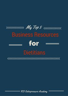 Top 5 Business Resources for Dietitians.