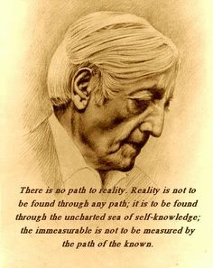 """Do not repeat after me words that you do not understand. Do not merely put on a mask of my ideas, for it will be an illusion and you will thereby deceive yourself."" — Jiddu Krishnamurti"