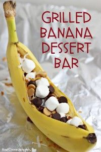 Grilled Banana Dessert Bar -- sure to be a hit with family and friends at your next cook out or BBQ