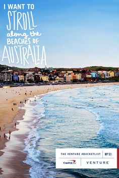#BucketList Item No. 51 | Stroll along Australias Beaches Inspired by @StayAdventurous  Typography by Leah Flores  With well over 30,000 miles of coastline, finding a beach in Australia isnt a challenge. And with easy-to-earn miles from your Capital One Venture Card, getting there doesnt have to be a challenge either. So what are you waiting for?! Start planning this #BucketList getaway!