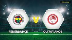Fenerbahçe Olympiakos maçı saat kaçta ve hangi kanalda - İnternet Haberleri - Yaşam ve Teknoloji bLoGu Internet, Sports, Hs Sports, Sport