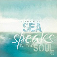 the voice of the sea speaks to the soul / google surch