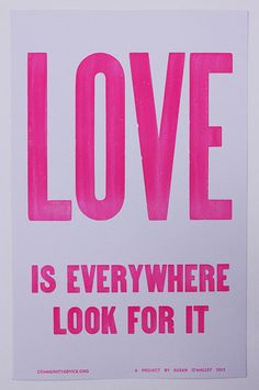 """Susan O'Malley. Love Is Everywhere Look For It, 2012 Screenprint 22 x 14"""" Retail Price: $100 Courtesy of Romer Young Gallery, San Francisco"""