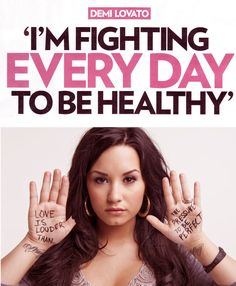 I'm fighting every day to be healthy.  - Demi Lovato