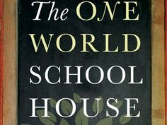 """The One World Schoolhouse: #Education Reimagined"" by Salman Khan [book]  |  #edtech #elearning #oer"