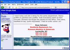 Another testimonial for the world's best graffiti remover Taginator on the pressure washing institute message board.