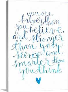 Braver than you Believe; Stronger than you Seem; Smarter Than You Think