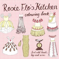 Rosie Flos Kitchen Coloring Book Just Add Heads Legs And Arms As You Carefully Go About In The Corn Dress Matching Purse Youll
