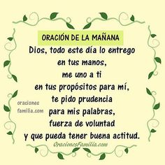 Oraciones de Familia: Oración de la Mañana. Dios, Entrego este Día en tu... Prayer Verses, My Prayer, Bible Verses Quotes, Faith Quotes, Good Night Quotes, Good Morning Good Night, Spiritus, Spiritual Messages, Faith In Love