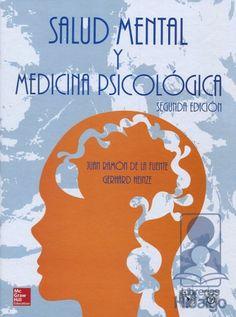 Salud mental y medicina psicológica / editores, Juan Ramón de la Fuente, Gerhard Heinze ; colaboradores, Asunción Álvarez-del Río ... [et al.]. México D.F. : McGraw Hill Interamericana, 2014