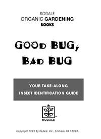 Good Bug, Bad Bug: This guide will help you tell the difference between the garden pests that you want to get rid of and the beneficial insects that you want to encourage. Free PDF download from Organic Gardening