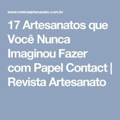17 Artesanatos que Você Nunca Imaginou Fazer com Papel Contact | Revista Artesanato