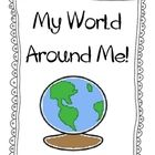 My World Around ME! Aligned with the Common Core Essential Standards.