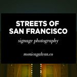 Streets of San Francisco: Signage photography
