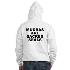 (BACK) Men's light color white hoodie with Mudras Are Sacred Seals theme. Mudras itself is a science of directing and stimulating energy with the hand & fingers like a plug or antenna within the body to do detox, balance, repair and more. Available in white, Heather grey; small, medium, large, x-large, 2x-large for only $43.99. Go to the link to purchase the product and to see other options – http://www.cafepress.com/stmass