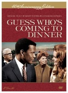 Guess Who's Coming To Dinner starring Spencer Tracy, Sidney Poitier, Katharine Hepburn, and Katharine Houghton