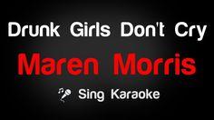 Maren Morris - Drunk Girls Don't Cry Karaoke Lyrics