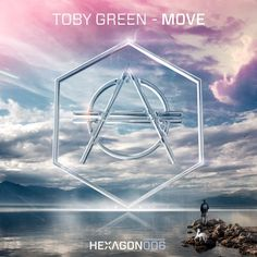 Toby Green - Move (OUT NOW!) by HEXAGON