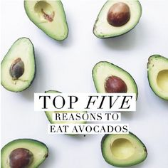 Top 5 Reasons You Should Eat Avocados