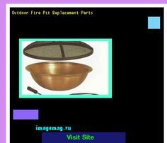 Outdoor Fire Pit Replacement Parts 210241 - The Best Image Search