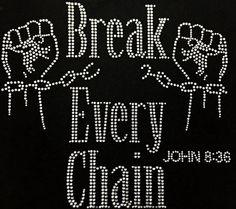 Rhinestone Break Every Chain T-Shirt - Bling Shirt by DesignsbyDaffy on Etsy