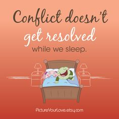 Going to bed angry means waking up angry. Successful marriages take humility. Apologize quickly. And accept the apology quickly.