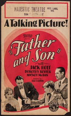 Father and Son (1929) Stars: Jack Holt, Dorothy Revier, Helene Chadwick ~ Director: Erle C. Kenton
