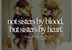 Not sisters by blood, but sisters by heart. @Lura Anysia